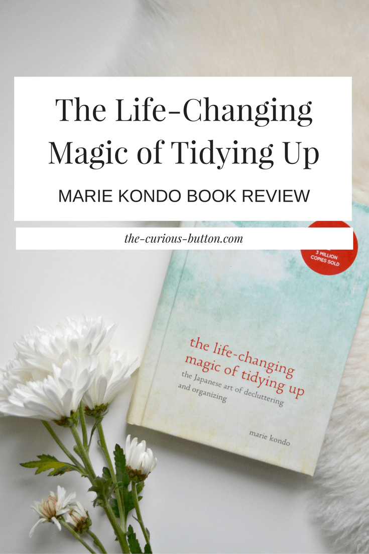 The Life Changing Magic Of Tidying The Life Changing Magic Of Tidying Up Marie Kondo Book Review