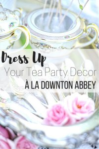 Tips for a Downton Abbey Inspired Tea Party Decor