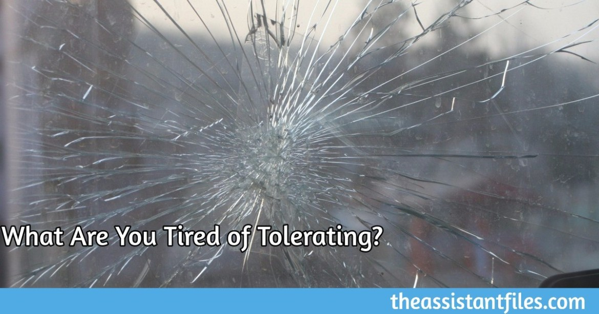 What Are You Tired of Tolerating?