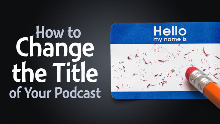 How to Change the Title of Your Podcast - title picture