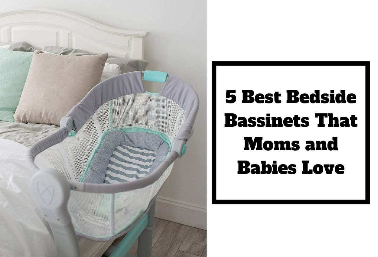 Newborn Bassinet Best 5 Best Bedside Bassinets That Moms And Babies Love The