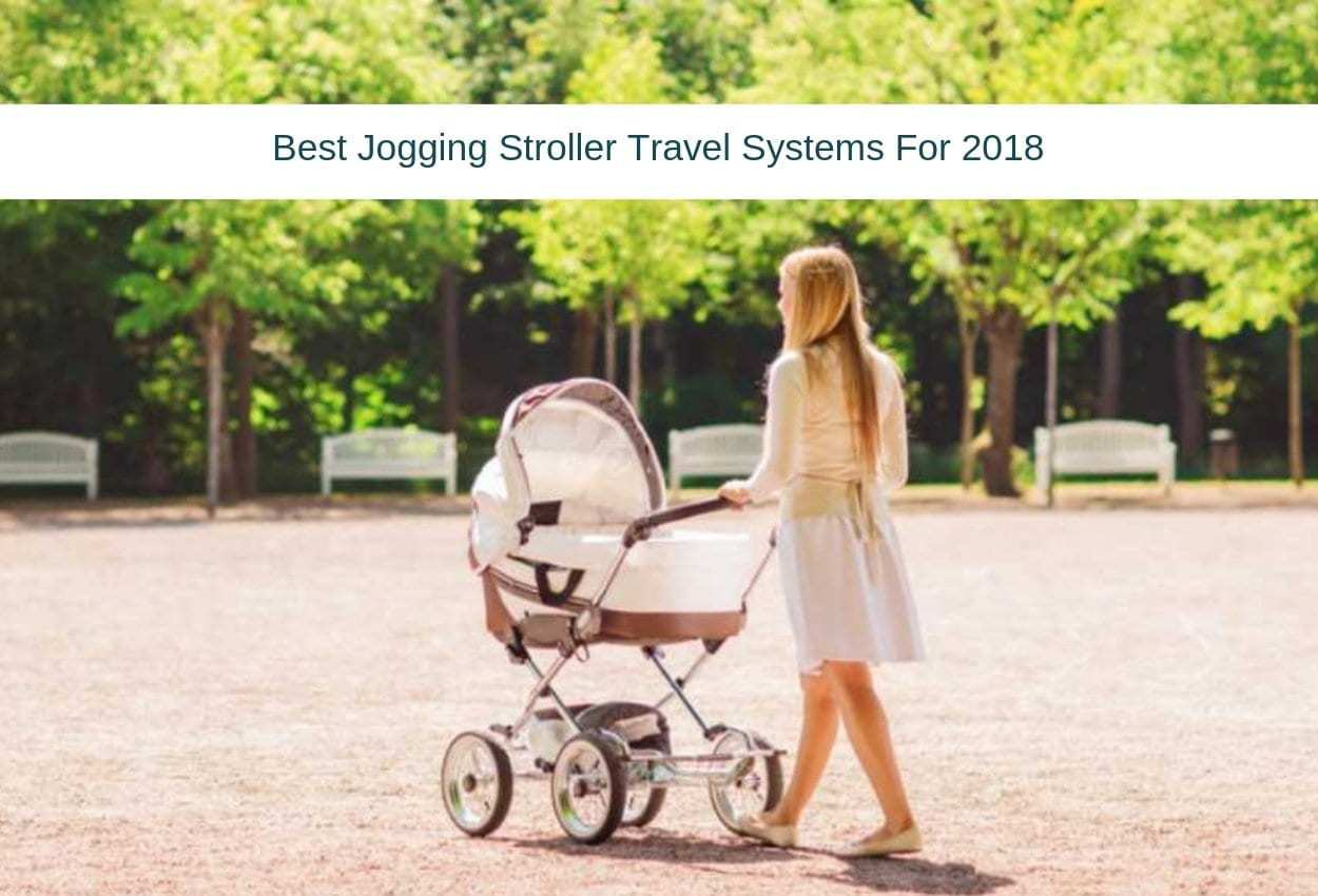 Top Lightweight Travel System Strollers Best Jogging Stroller Travel Systems For 2019 And Beyond