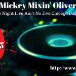 MICKEY MIXIN' OLIVER | Saturday Night Live Ain't No Jive Chicago Dance Party | 2-3-18