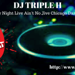 DJ TRIPLE H | Saturday Night Live Ain't No Jive Chicago Dance Party | 2-10-18