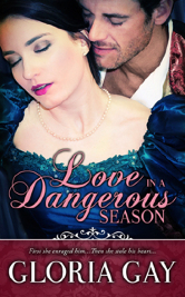 Cover for Gloria Gay's LOVE IN A DANGEROUS SEASON
