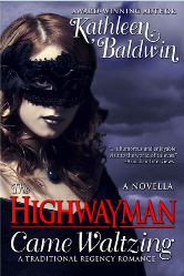 Cover for Kathleen Baldwin's THE HIGHWAYMAN CAME WALTZING