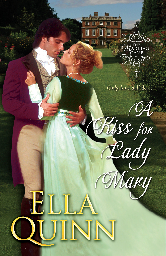 Cover image for Ella Quinn's A Kiss for Lady Mary