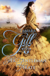 Cover image for HER GENTLEMAN PIRATE by Tamara Gill