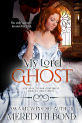 Cover image for MY LORD GHOST by Meredith Bond