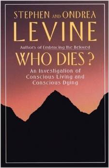 Who Dies? An Investigation of Conscious Living and Conscious Dying