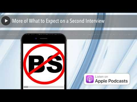 More of What to Expect on a Second Interview NoBSJobSearchAdvice