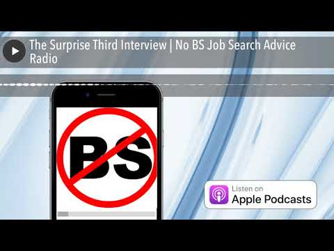 The Surprise Third Interview No BS Job Search Advice Radio Jeff