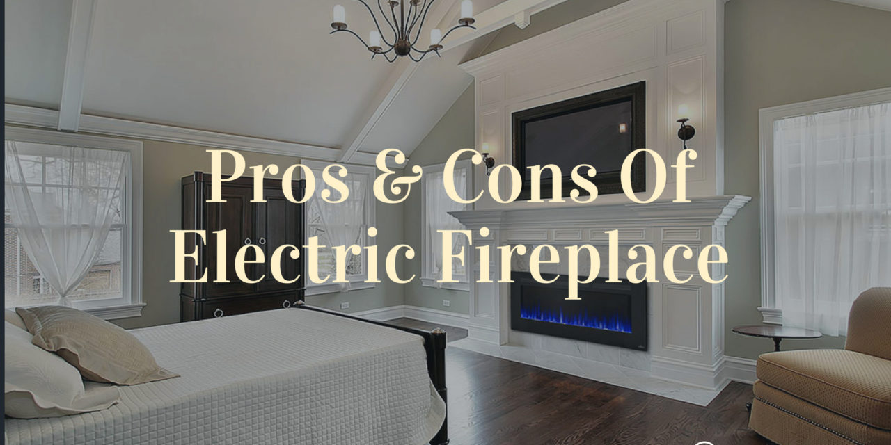 Gas Vs Electric Fireplace Pros And Cons Pros Cons Of Electric Fireplace The Blazing Home