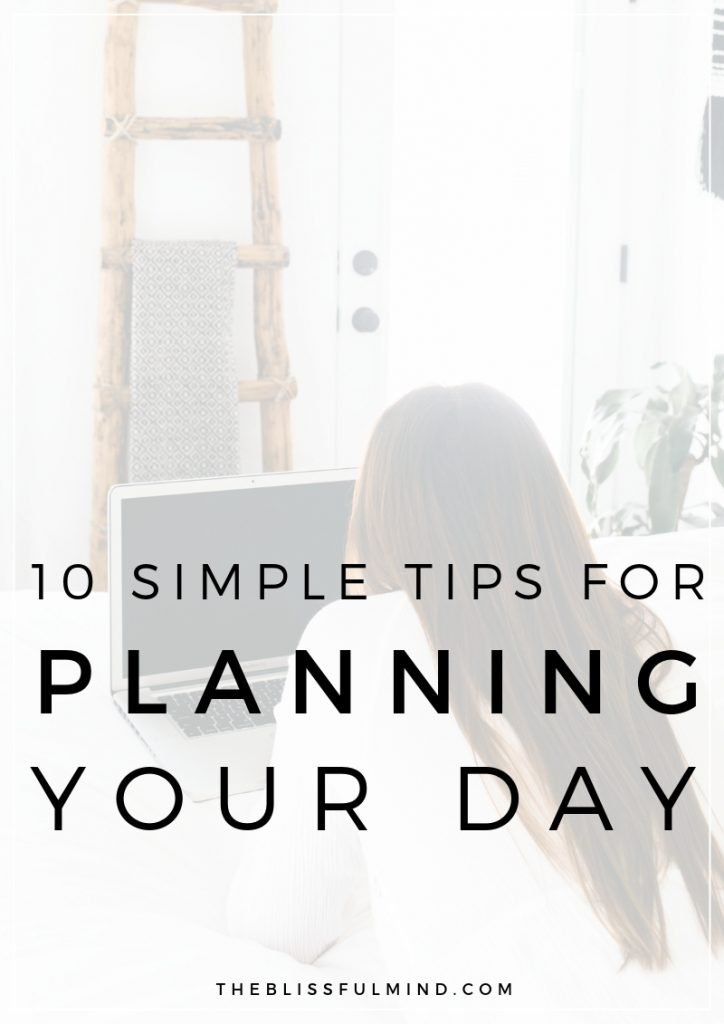 The Best Advice For Planning Your Daily Schedule - The Blissful Mind