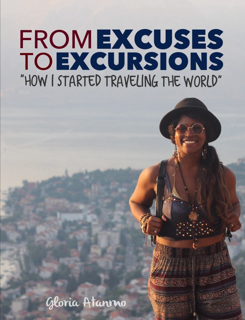 """From Excuses to Excursions: How I Started Traveling the World"" PRICE - $10"