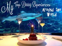 My Top Dining Experiences Around the World