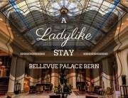 Ladylike Stay Bellevue Palace Bern