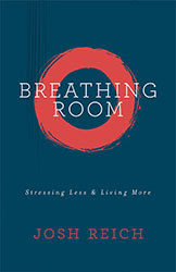 Breathing Room: Stressing Less & Living More