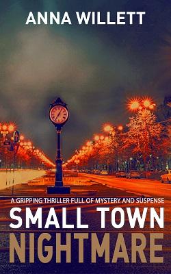 Small Town Nightmare - Anna Willett