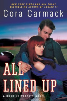 {Review} All Lined Up (Rusk University #1) by Cora Carmack