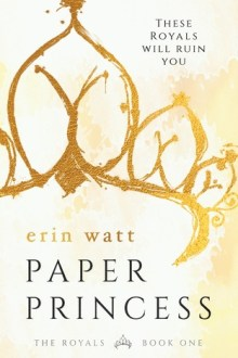 {ARC Review} Paper Princess (The Royals #1) by Erin Watt
