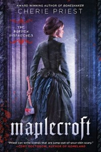 Joint Review: Maplecroft by Cherie Priest