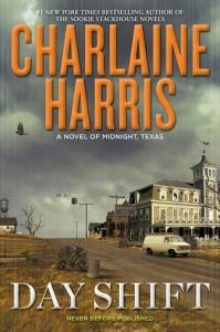 Review – Day Shift (Midnight Texas #2) by Charlaine Harris