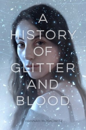 A History of Glitter and Blood