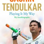 Playing It My Way Autobiography by Sachin Tendulkar Review