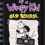Diary of a Wimpy Kid: Old School Book Number 10 by Jeff Kinney