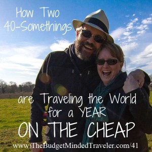 Bmt 041 how two 40 somethings are traveling the world for for Travel the world for cheap