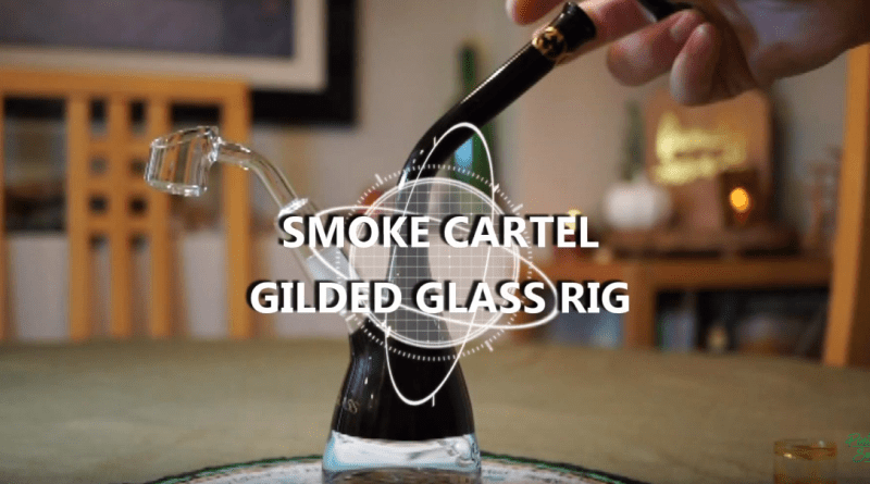 smoke-cartel-unboxing-new-dab-rig-by-gilded-glass
