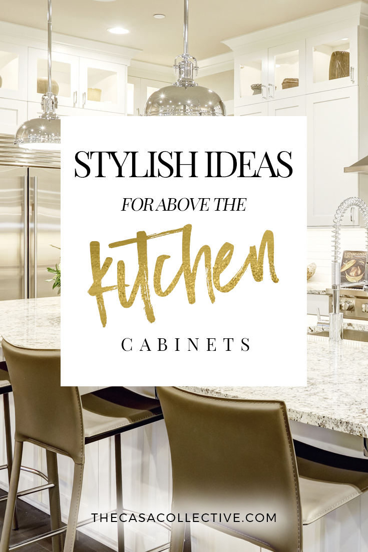 Kitchen Cabinet Decor Ideas 10 Stylish Ideas For Decorating Above Kitchen Cabinets
