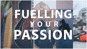 Fuelling Your Passion