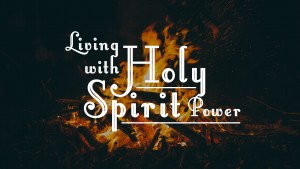 Living with Holy Spirit Power