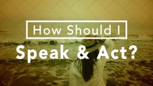 How Should I Speak & Act?