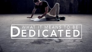 What it Means to be Dedicated
