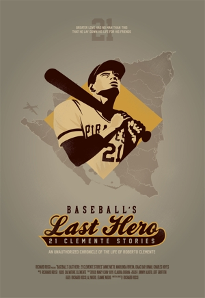 "This is a poster from the movie ""Baseball's Last Hero: 21 Clemente Stories."" The admiration of director Richard Rossi's boyhood idol, Roberto Clemente, has never diminished, and he has spent time over the last five years making a movie about the legenda ry baseball player's life. CNS/courtesy Richard Rossi"