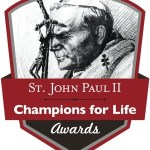 Catholics to be honored with Champions for Life Awards