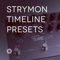 Strymon Timeline Presets