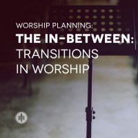 The In-Between // Transitions in Worship