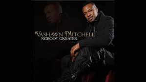 vashawnmitchellnobodygreaterfeatured