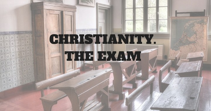 CHRISTIANITY. THE EXAM