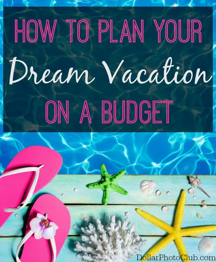 Dream Vacation On A Budget