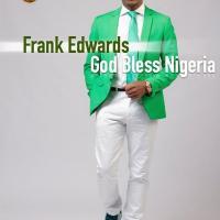 God bless Nigeria - Frank Edwards