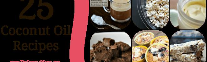 25+ Coconut Oil Recipes