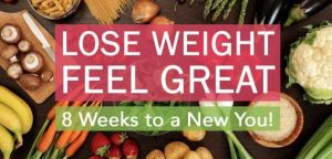 Lose Weight, Feel Great: 8 Weeks to a New You