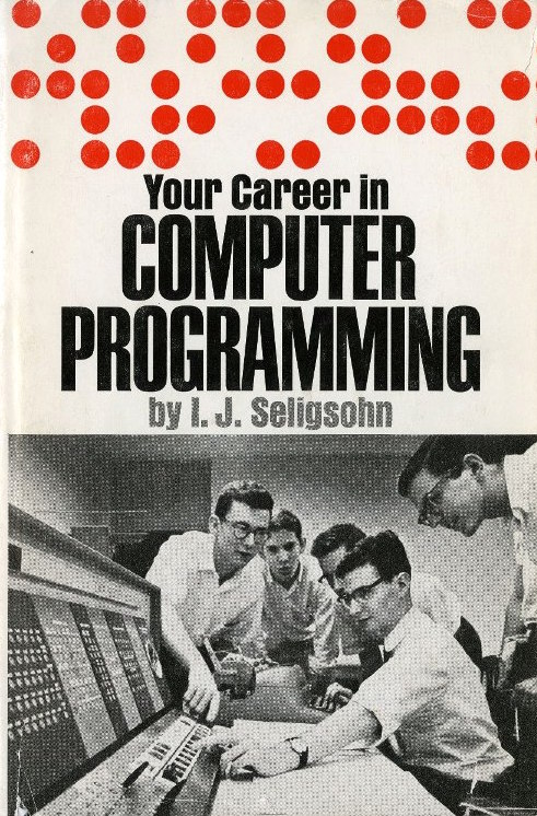 Your Career in Computer Programming The Computer Boys Take Over