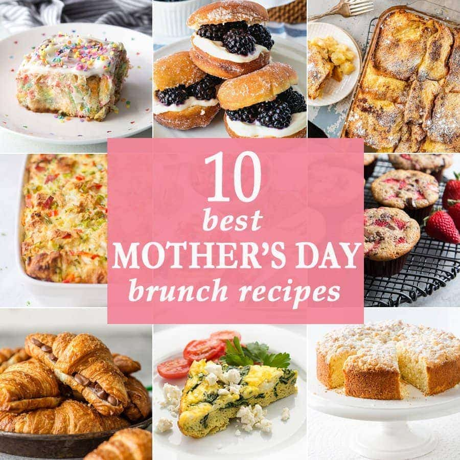 Brunch Best 10 Best Mother S Day Brunch Recipes The Cookie Rookie