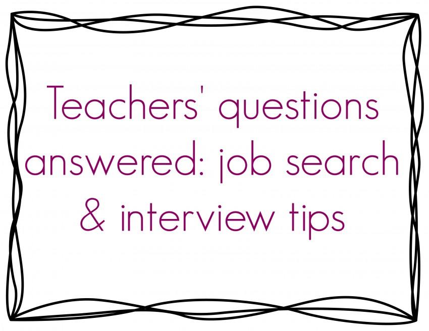 Q  A job search  interview tips for teachers \u2013 The Cornerstone